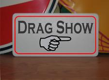Drag Show Metal Sign