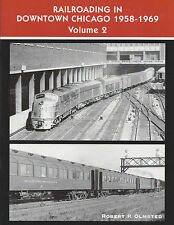 Railroading in DOWNTOWN CHICAGO 1958-1969, Vol. 2 (exciting years) -- NEW BOOK