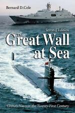 The Great Wall at Sea : China's Navy in the Twenty-First Century by Bernard...