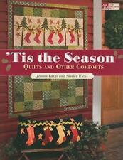 """""""Tis the Season: Quilts and Other Comforts"""" Jeanne Large & Shelley Wicks 2010 pb"""