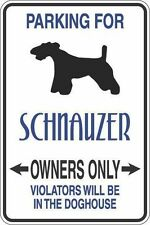 """*Aluminum* Parking For Schnauzer Owners Only 8""""x12"""" Metal Novelty Sign S337"""