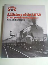 A History of the LNER 2. Age of the Streamliners 1934-39 M Bonavia+Illustrated