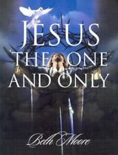 Jesus the One and Only by Beth Moore - Bible Study Book