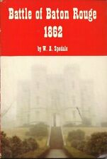 BATTLE OF BATON ROUGE: 1862 By William A. Spedale *Excellent Condition*