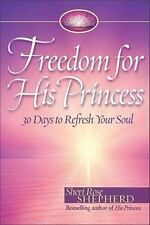 Freedom for His Princess: 30 Days to Refresh Your Soul, Shepherd, Sheri Rose, Ac