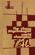 Chess Psychologist World Champion Tal: By Alexander Liepnieks