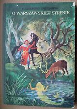 """""""O WARSZAWSKIEJ SYRENIE """"- Ewa Szelburg-Zarembina (1955)Polish book"""