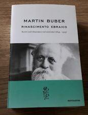 Rinascimento ebraico. Scritti sull'ebraismo e sul sionismo Buber Martin