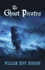 THE GHOST PIRATES - HODGSON, WILLIAM HOPE - NEW PAPERBACK BOOK