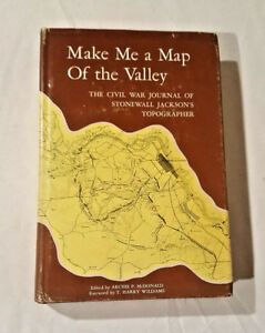 Make Me a Map Of the Valley - THE CIVIL WAR JOURNAL OF STONEWALL JACKSON