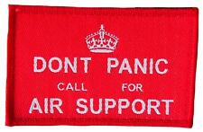 """""""Don't Panic Call For Air Support """" Morale Patch/Velcro Backed"""