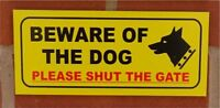 Beware of the dog please shut the gate sign - All Materials - Yellow