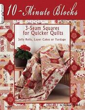 10-Minute Blocks: 3 Seam Squares for Quicker Quilts: By McNeill, Suzanne