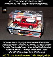 Custom Display Case: TYCO '55 CHEVY NOMAD (Tilt-Nose) #8543 / #8943