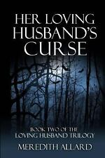 Her Loving Husband's Curse by Meredith Allard (2012, Paperback)