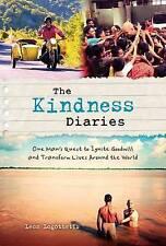 La bondad diarios: un hombre's Quest Para Encender buena voluntad y transformar vidas..
