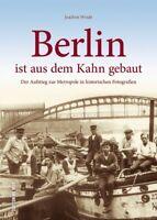 Berlin der Aufstieg zur Metropole in historischen Fotografien Bildband Buch AK