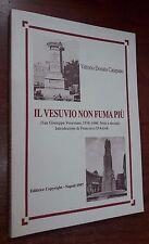 Catapano IL VESUVIO NON FUMA PIU' San Giuseppe Vesuviano 1938-1946 - Napoli 1997