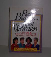 Real Beauty... Real Women : A Workbook for Making the Best of Your Own Good...