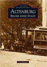 Altenburg Stadt Thüringen Geschichte Bildband Buch Fotos Archivbilder Bilder AK