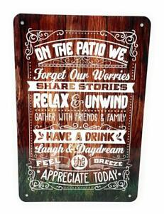 ON THE PATIO WE Forget Our Worries Relax & Unwind Have a Drink & more 8x12 Sign
