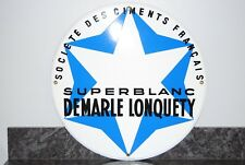 ANCIENNE PLAQUE EMAILLEE BOMBEE.  CIMENT SUPER BLANC DEMARLE LONQUETY.TOP ETAT
