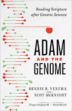 Adam and the Genome: Reading Scripture After Genetic Science by McKnight, Scot
