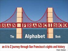 San Francisco: The Alphabet Book: An A to Z Journe