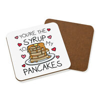 You're The Syrup To My Pancakes Coaster Drinks Mat Valentines Girlfriend Wife