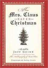 """HOW MRS. CLAUS SAVED CHRISTMANS"" by Jeff Guinn (2005, Hardcover)"