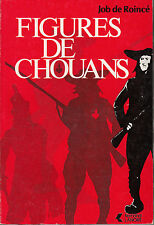 ROINCE de Job / Figures de Chouans  Editions Fernand Lanore 1980. 181 pages.