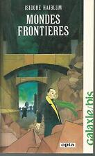Mondes frontieres.Isidore HAIBLUM.Galaxie-Bis  SF1