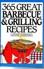365 Great Barbecue & Grilling Recipes Cookbook Lonnie Gandara