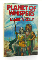 James P. Kelly PLANET OF WHISPERS The Messengers Chronicles 1st Edition 1st Prin
