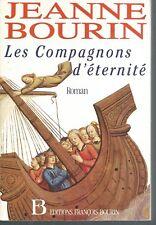 Les compagnons d'eternite.Jeanne BOURIN.Editions François Bourin B003