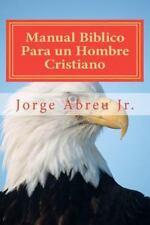 Manual Biblico para un Hombre Cristiano by Jorge Abreu (2011, Paperback)