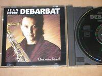 CD / JEAN PIERRE DEBARBAT / ONE MAN BAND / TRES BON ETAT