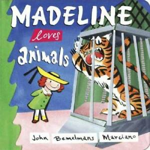 Madeline Loves Animals - Board book By Marciano, John Bemelmans - GOOD