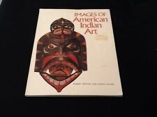 IMAGES OF AMERICAN INDIAN ART ROBERT ASHTON Softcover