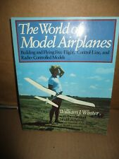 The World Of Model Airplanes by William J. Winter (1986, Paperback, Illustrated