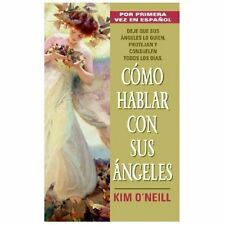 Como Hablar Con Sus Angeles Spanish Edition