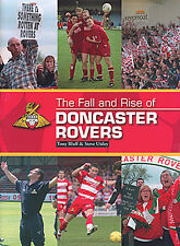 The Fall and Rise of Doncaster Rovers FC - Donny 1993 to 2008 History book