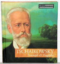 Die grossen Komponisten - TSCHAIKOWSKY - Triumph & Tragödie (mit CD)