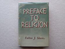 PREFACE TO RELIGION by Fulton J. Sheen 1946 HCDJ  Catholic P. J. KENEDY & SONS