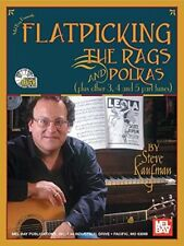 Flatpicking the Rags and Polkas by Steve Kaufman (2003, Paperback)