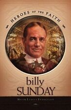 Billy Sunday: Major League Evangelist (Heroes of t