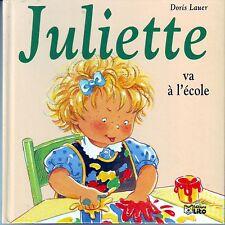 Juliette va à l'école * Doris LAUER * n° 3 * Lito * Album  Jeunesse * 3 à 6 ans