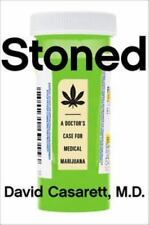 Stoned: A Doctor's Case For Medical Marijuana: By David Casarett M.D.