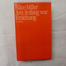 Am Anfang war Erziehung (Alice Miller )von 1980