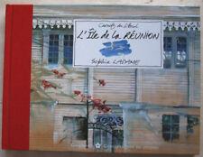 L'Île de la Réunion Carnets du Littoral Sophie LADAME éd Gallimard 2004